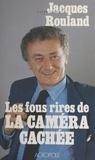 """Jacques Rouland - Les Fous rires de """"La Caméra cachée""""."""