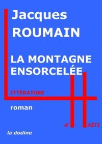 Jacques Roumain - La Montagne ensorcelée.