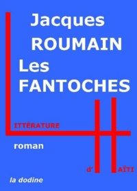 Jacques Roumain - Les Fantoches.