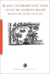 Jacques Rouré - Blaise Cendras sans visas.