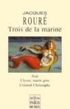 Jacques Rouré - TROIS DE LA MARINE. - Noé, Ulysse, marin grec, Colomb Christophe.