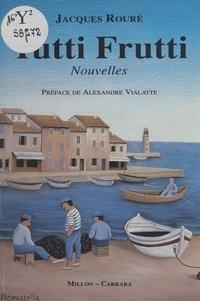Jacques Rouré et Alexandre Vialatte - Tutti frutti.