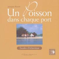 Jacques Rouré - Un poisson dans chaque port - Escales d'Atlantique.