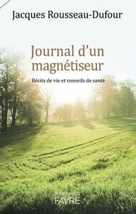 Journal dun magnétiseur - Récits de vie et conseils de santé.pdf