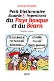 Jacques Rouvière - Petit dictionnaire impertinent du pays Basque et du Béarn.