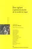 Jacques Roux - Etre vigilant - L'opérativité discrète de la société du risque.