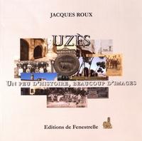 Jacques Roux - Uzès - Un peu d'histoire, beaucoup d'images.