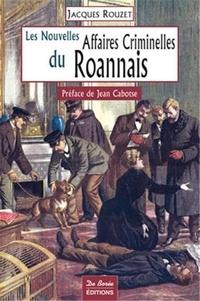 Jacques Rouzet - Les grandes affaires criminelles du Roannais.