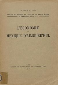 Jacques Rueff - L'économie du Mexique d'aujourd'hui.