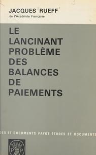 Jacques Rueff - Le lancinant problème des balances de paiements.