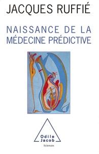 Jacques Ruffié - Naissance de la médecine prédictive.
