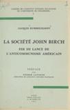 Jacques Rummelhardt et Pierre Lavigne - La société John Birch - Fer de lance de l'anticommunisme Américain.