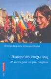 Jacques Rupnik et Christian Lequesne - L'Europe des vingt-cinq - 25 cartes pour un jeu complexe.
