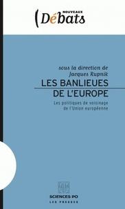 Jacques Rupnik - Les banlieues de l'Europe - Les politiques de voisinage de l'Union européenne.