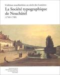 Jacques Rychner et Robert Darnton - La Société typographique de Neuchâtel (1769-1789).