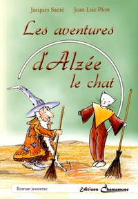 Jacques Sacré et Jean-Luc Pion - Les aventures d'Alzée le chat.