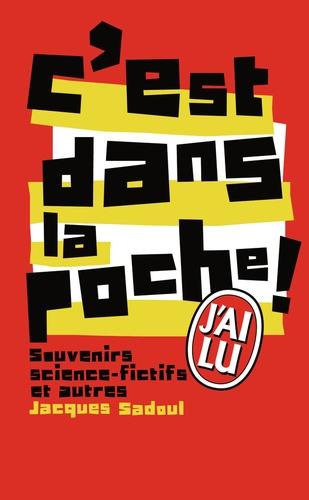 Jacques Sadoul - C'est dans la poche ! - Souvenirs science-fictifs et autres.