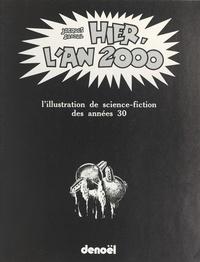 Jacques Sadoul et Pierre Chapelot - Hier, l'an 2000 - L'illustration de science-fiction des années 30.