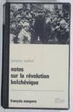 Jacques Sadoul et Georges Houpt - Notes sur la révolution bolchévique - Octobre 1917-janvier 1919.