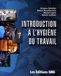 Jacques Saindon et Robert Bourbonnais - Introduction à l'hygiène du travail.