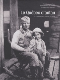 Jacques Saint-Pierre - Le Québec d'antan - A travers la carte postale ancienne.