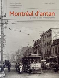 Jacques Saint-Pierre - Montréal d'antan - A travers la carte postale ancienne.
