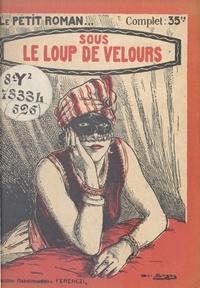 Jacques Saint-Priest - Sous le loup de velours.