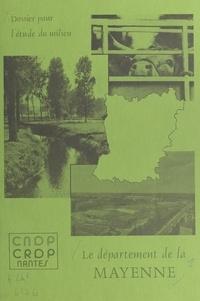 Jacques Salbert - Le département de la Mayenne - Dossier pour l'étude du milieu.