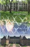 Jacques Salès - Une jeunesse dorée.