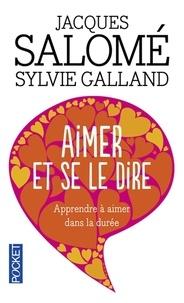 Aimer et se le dire - Jacques Salomé |