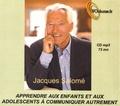 Jacques Salomé - Apprendre aux enfants et aux adolescents à communiquer autrement. 1 CD audio MP3