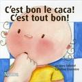 Jacques Salomé et Caroline Crusnière - C'est bon le caca ! C'est tout bon.