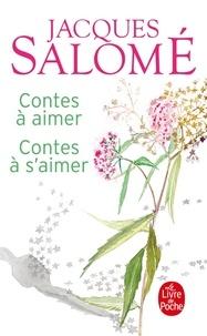 Jacques Salomé - Contes à aimer Contes à s'aimer.