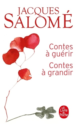Jacques Salomé - Contes à guérir, Contes à grandir.