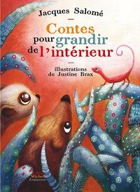Jacques Salomé et Justine Brax - Contes pour grandir de l'intérieur.