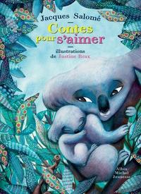 Jacques Salomé et Justine Brax - Contes pour s'aimer.