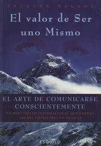 Jacques Salomé - El valor de Ser uno Mismo - El arte de comunicarse conscientemente.