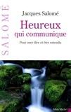 Jacques Salomé et Jacques Salomé - Heureux qui communique.