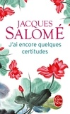 Jacques Salomé - J'ai encore quelques certitudes.
