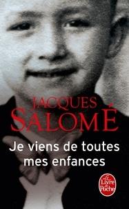 Je viens de toutes mes enfances - Jacques Salomé |