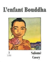 Jacques Salomé et  Cosey - L'enfant Bouddha.