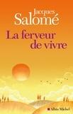 Jacques Salomé et Jacques Salomé - La Ferveur de vivre.