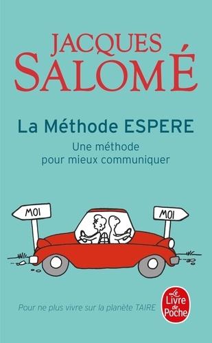 Jacques Salomé - La Méthode ESPERE - Une méthode pour mieux communiquer.