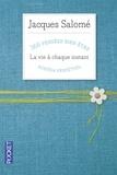 Jacques Salomé - La vie à chaque instant - 366 pensées bien-être.