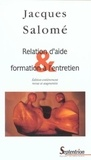 Jacques Salomé - Relation d'aide et formation à l'entretien.
