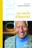 Jacques Salomé - Un zeste d'éternité.