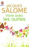 Jacques Salomé - Vivre avec les autres.