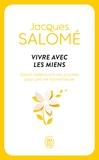 Jacques Salomé - Vivre avec les miens.