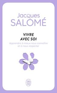 Jacques Salomé - Vivre avec soi - Chaque jour... la vie.