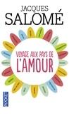 Jacques Salomé - Voyage aux pays de l'amour.